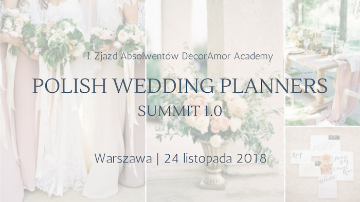 Polish Wedding Planners Summit - zjazd Absolwentów DecorAmor Academy
